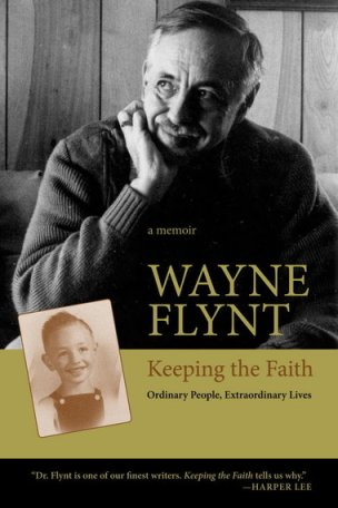 A Memoir: Wayne Flynt - Keeping the Faith; Ordinary People, Extraordinary Lives