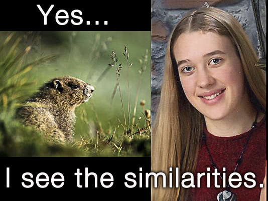 "On the LEFT is a rodent commonly known as a ""groundhog,"" or ""woodchuck,"" which scientific name is Marmota monax. On the RIGHT is a human being, a young lady (now deceased, and about whom this story is written), which scientific name is homo sapiens.  Examine the two images, and tell me you could ""mistake"" one for the other."